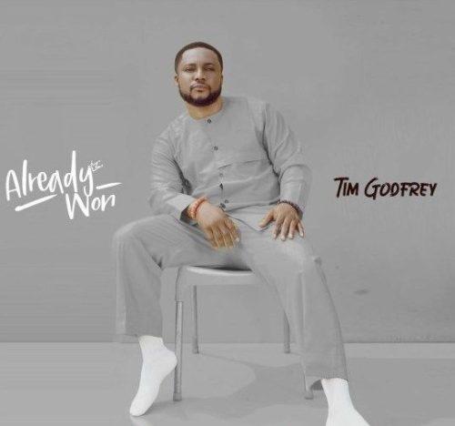 Tim Godfrey – Already Won (Album)