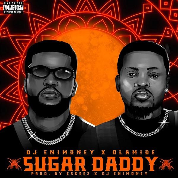DJ Enimoney ft Olamide - Sugar Daddy