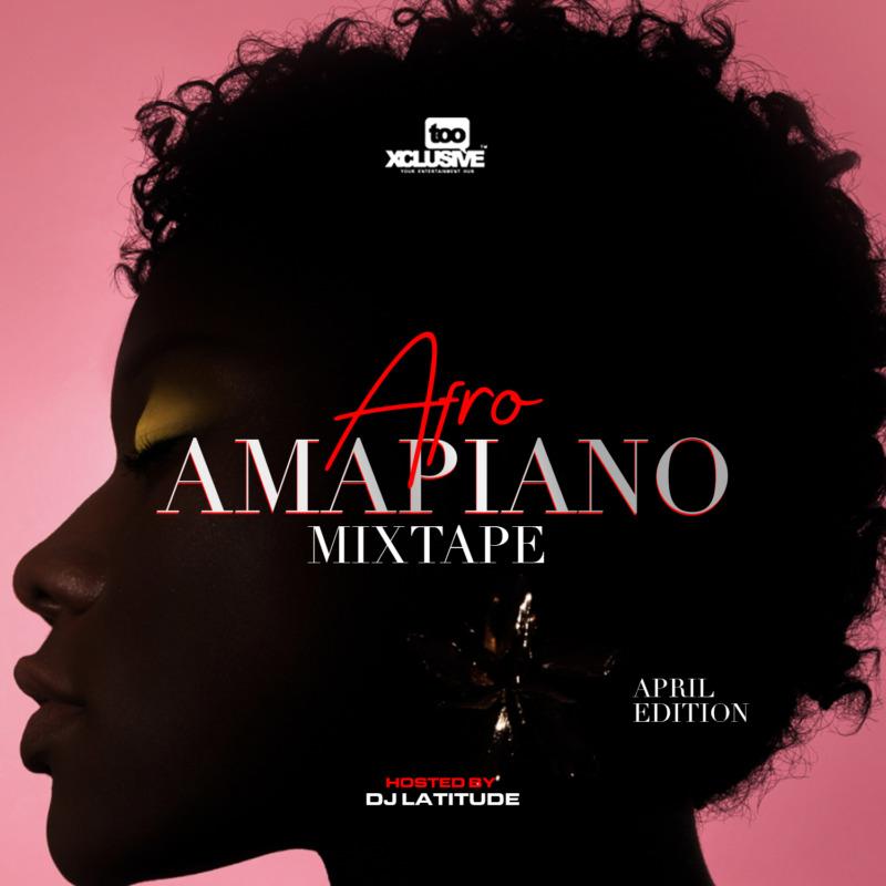 DJ Latitude – Exclusive Afro Amapiano Mix April Edition