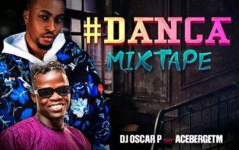 DJ Oscar P ft AcebergTM - Danca Mixtape