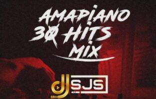DJ SJS - Amapiano 30 Hits Mix