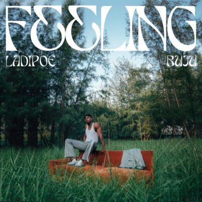 Ladipoe ft Buju - Feeling