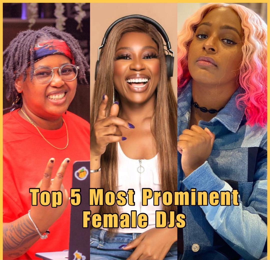 Top 5 Most Prominent Nigerian Female DJs