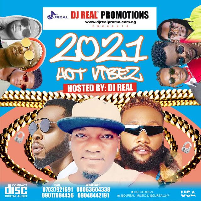 DJ Real - 2021 Hot Vibes Mixtape