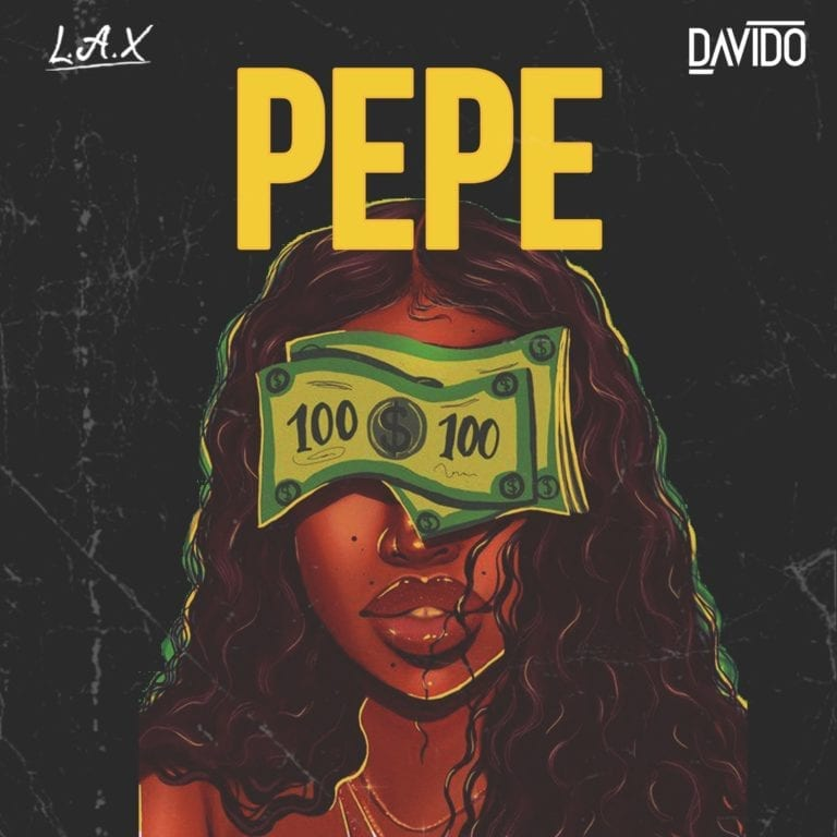 L.A.X ft Davido - Pepe