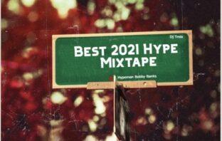 DJ Tmix – Best 2021 Hype Mix ft Bobby Banks