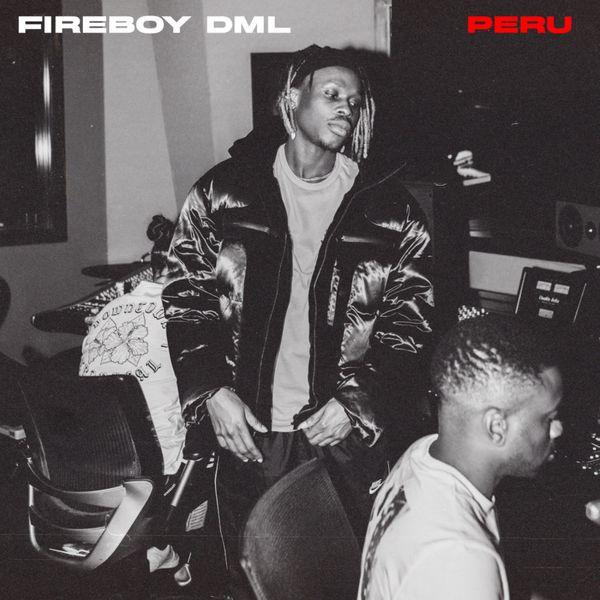 Fireboy DML – Peru (Prod. by Shizzi)
