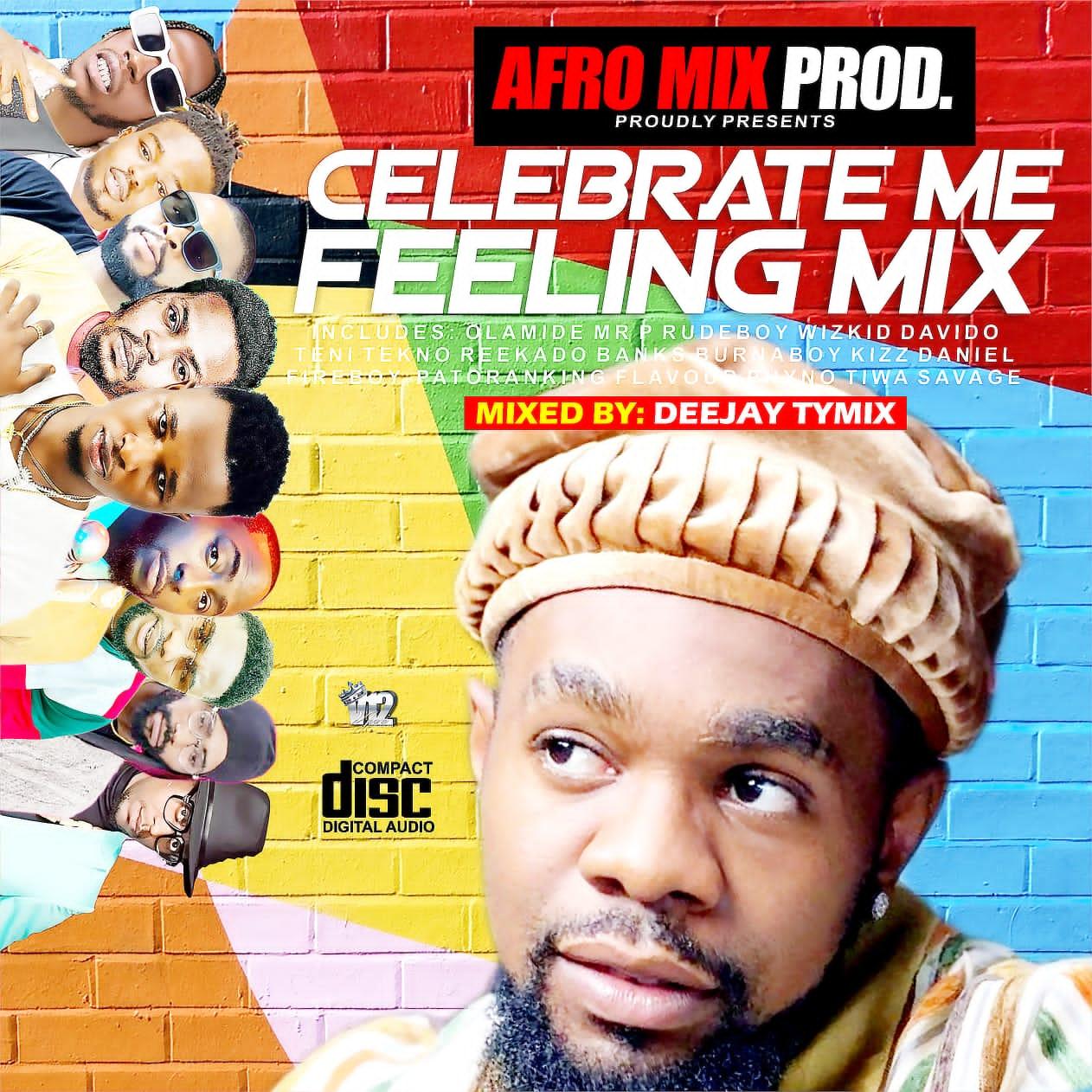 Afromix ft DjTYmix - Celebrate Me Felling Mixtape
