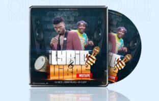 DJ Nice – Lyrics & Vibes Mixtape
