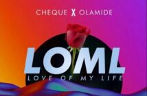 Cheque ft Olamide – LOML (Love of My Life)