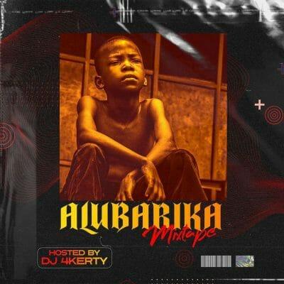 DJ 4Kerty – Alubarika Mixtape ft Zlatan