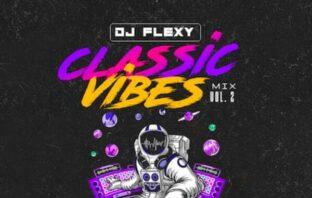 DJ Flexy – Classic Vibes Mix Vol. 2
