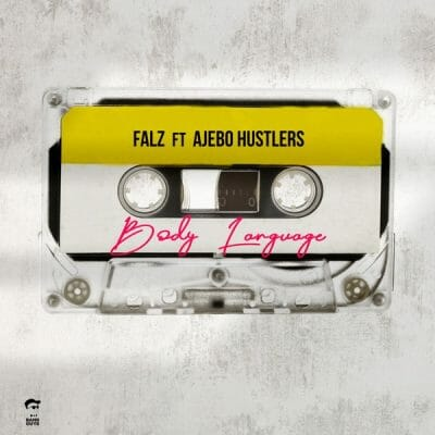 Falz ft Ajebo Hustlers – Body Language