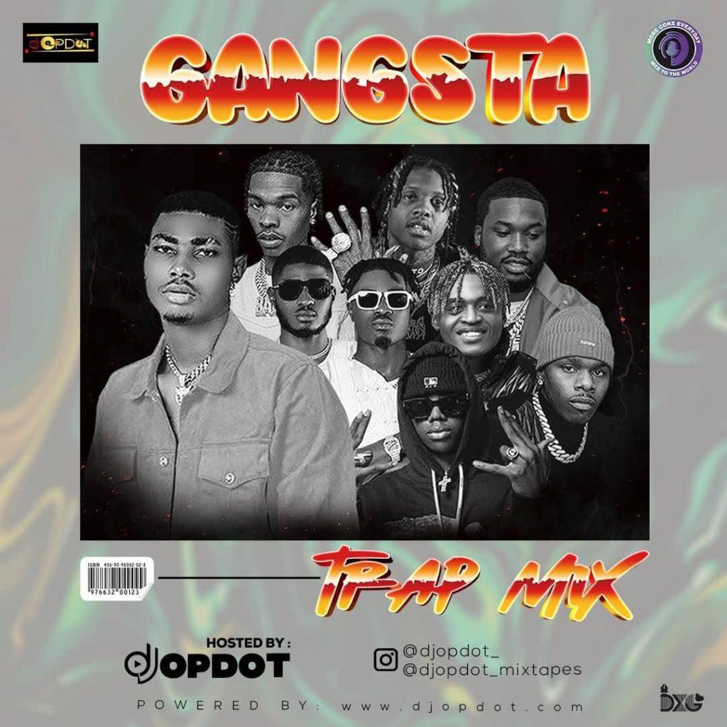 DJ OP Dot – Gangsta Trap Mix