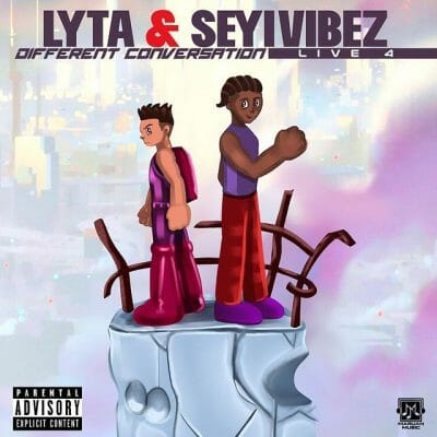 Lyta ft Seyi Vibes – Different Conversations