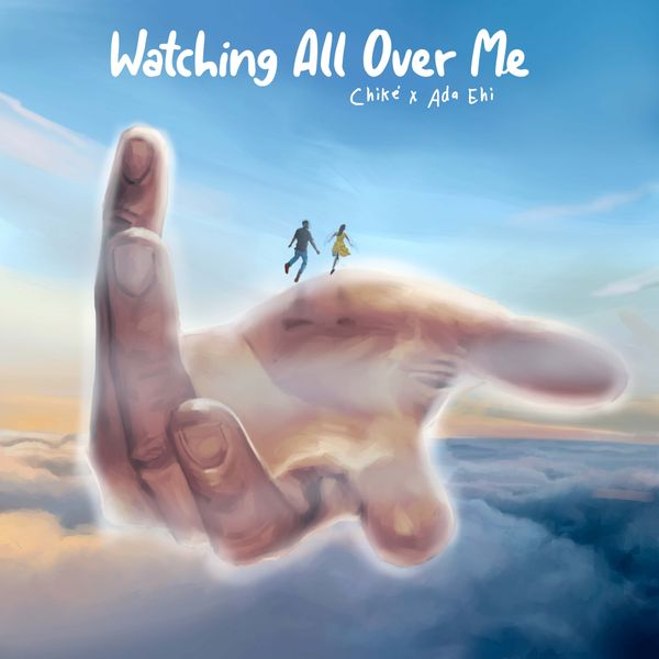 Chike ft Ada Ehi – Watching All Over Me
