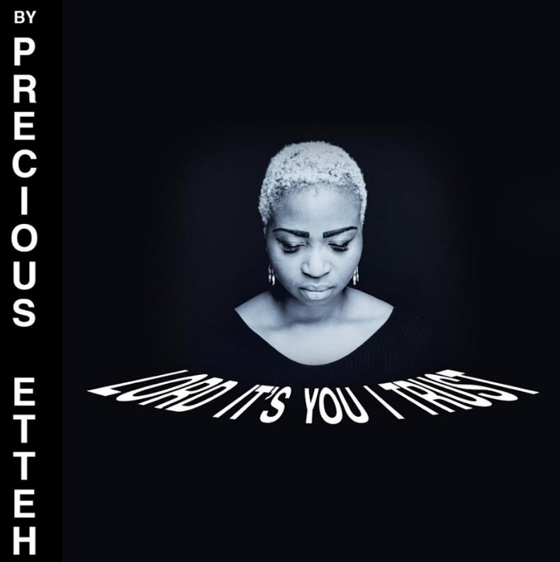Precious Etteh – Lord It's You I Trust