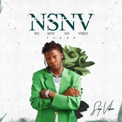 Seyi Vibez – No Seyi No Vibez (NSNV) [EP]